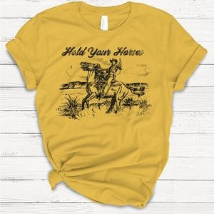 Tops - HOLD YOUR HORSE TSHIRT